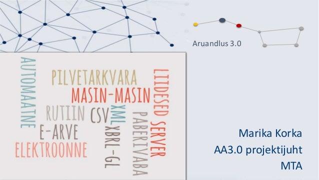 Aruandlus 3.0 Marika Korka AA3.0 projektijuht MTA