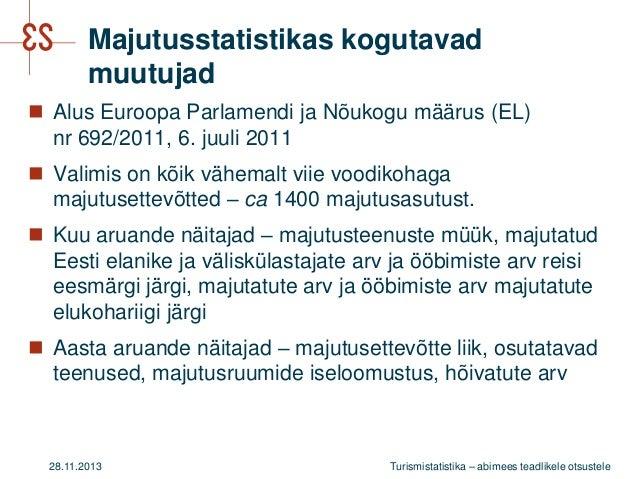 Majutusstatistikas kogutavad muutujad  Alus Euroopa Parlamendi ja Nõukogu määrus (EL) nr 692/2011, 6. juuli 2011  Valimi...