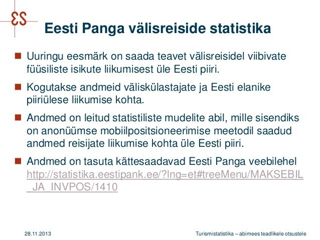 Eesti Panga välisreiside statistika  Uuringu eesmärk on saada teavet välisreisidel viibivate füüsiliste isikute liikumise...