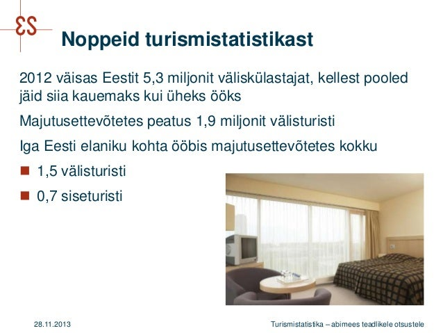 Noppeid turismistatistikast 2012 väisas Eestit 5,3 miljonit väliskülastajat, kellest pooled jäid siia kauemaks kui üheks ö...