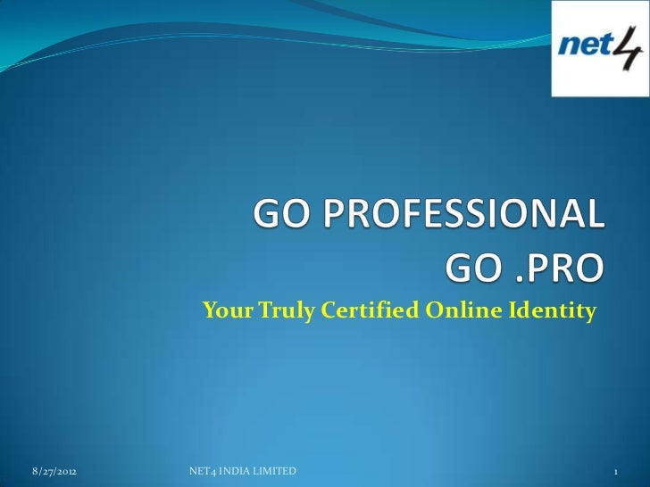 Your Truly Certified Online Identity8/27/2012   NET4 INDIA LIMITED                       1