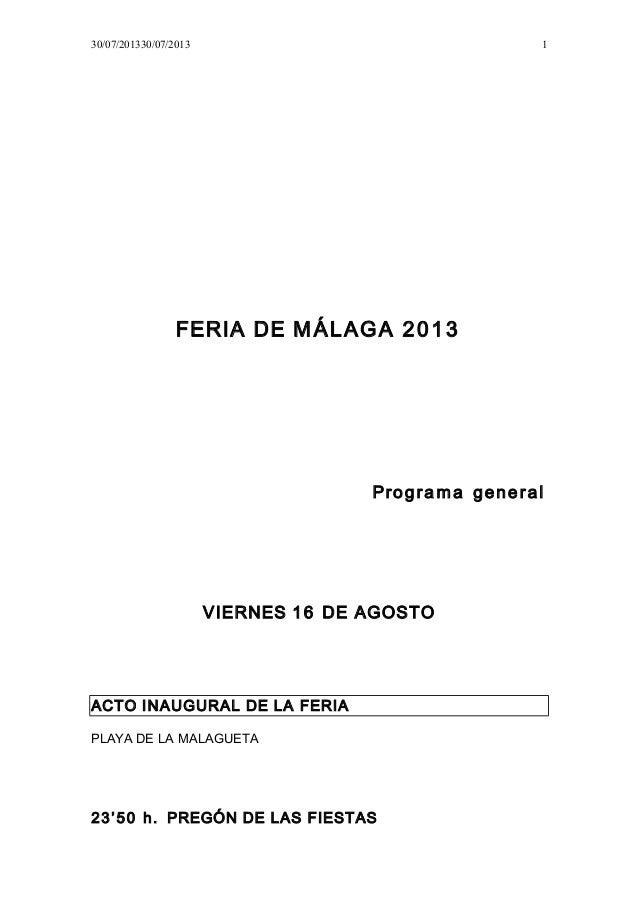 30/07/201330/07/2013 FERIA DE MÁLAGA 2013 Programa general VIERNES 16 DE AGOSTO ACTO INAUGURAL DE LA FERIA PLAYA DE LA MAL...
