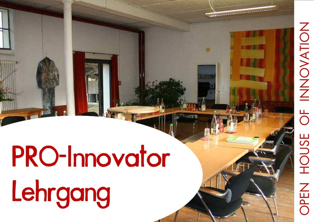 OPEN HOUSE OF INNOVATION Stil Guide PRO-Innovator Innovation Open House of Lehrgang Grafing bei München, 30.01.2009