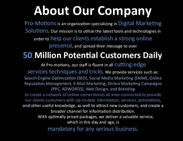 About  Our  Company   Pro-‐Mo�ons  is  an  organiza�on  specializing  in  Digital  Marke�ng   Solu�...