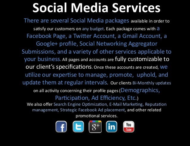 Social  Media  Services   There  are  several  Social  Media  packages  available  in  order  to ...