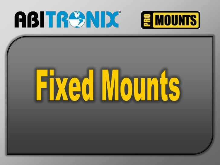 Fixed Mounts<br />