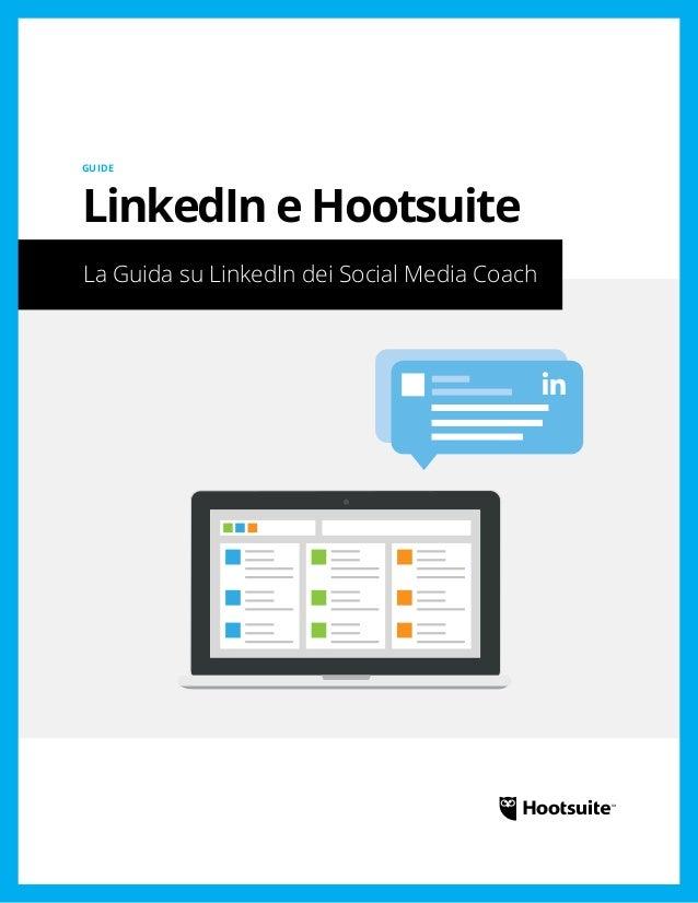 LinkedIn e Hootsuite: La Guida su LinkedIn dei Social Media Coach