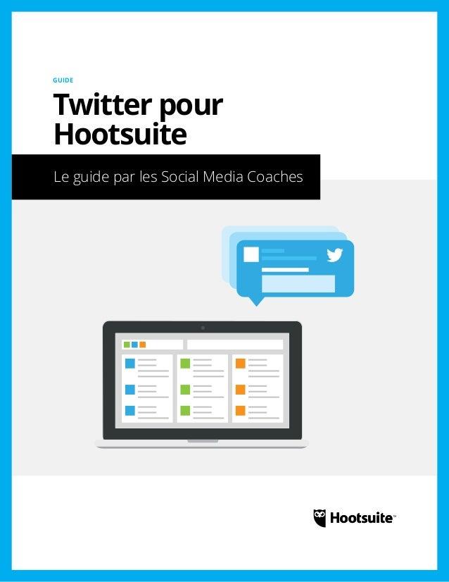 Twitter pour HootSuite: Un guide élaboré par les Coachs en médias sociaux