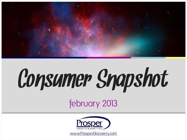 Consumer Snapshot     february 2013     www.ProsperDiscovery.com