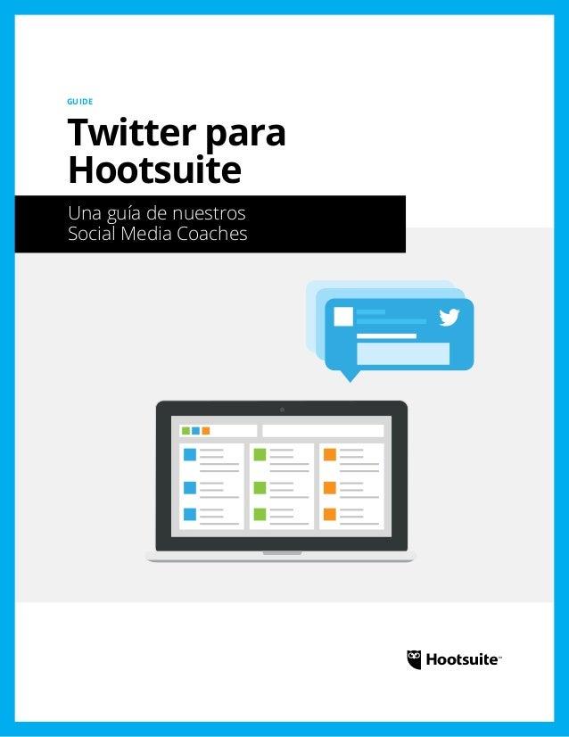 Twitter para Hootsuite: Una guía de nuestros Social Media Coaches