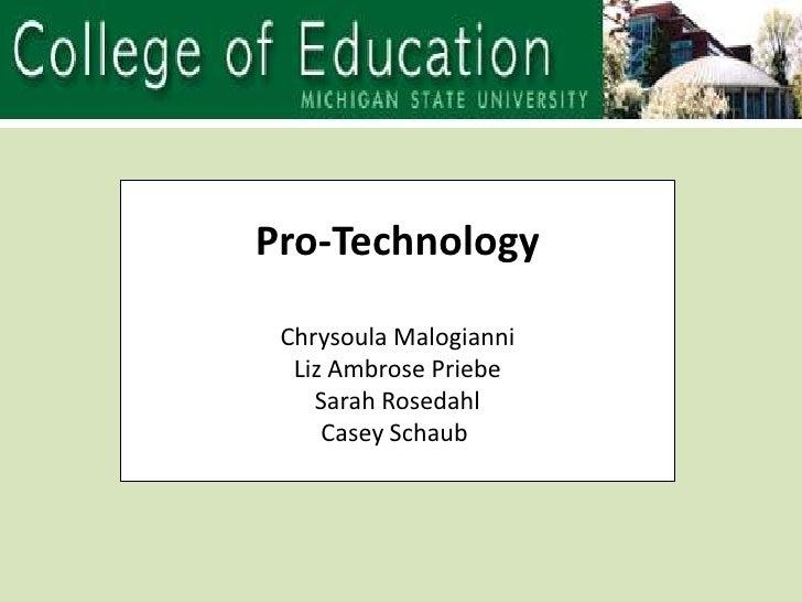Pro-TechnologyChrysoula MalogianniLiz Ambrose PriebeSarah RosedahlCasey Schaub<br />