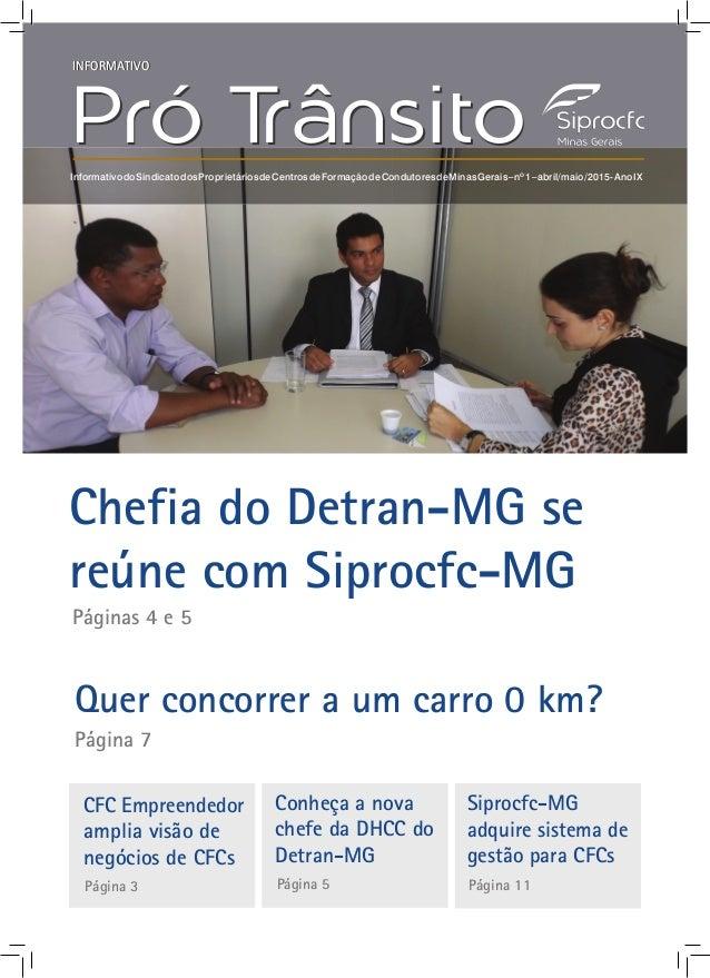 INFORMATIVO Pró TrânsitoPró TrânsitoInformativodoSindicatodosProprietáriosdeCentrosdeFormaçãodeCondutoresdeMinasGerais–nº1...