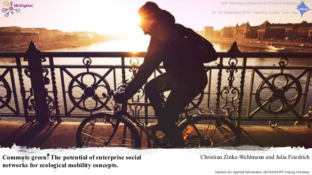 Commute green! The potential of enterprise social networks for ecological mobility concepts. Christian Zinke-Wehlmann and ...