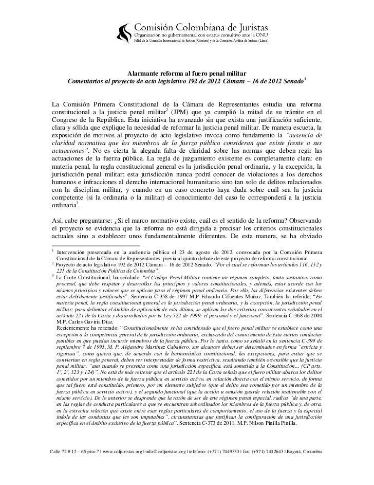 Alarmante reforma al fuero penal militar        Comentarios al proyecto de acto legislativo 192 de 2012 Cámara – 16 de 201...
