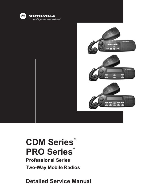 ™CDM Series                  ™PRO SeriesProfessional SeriesTwo-Way Mobile RadiosDetailed Service Manual