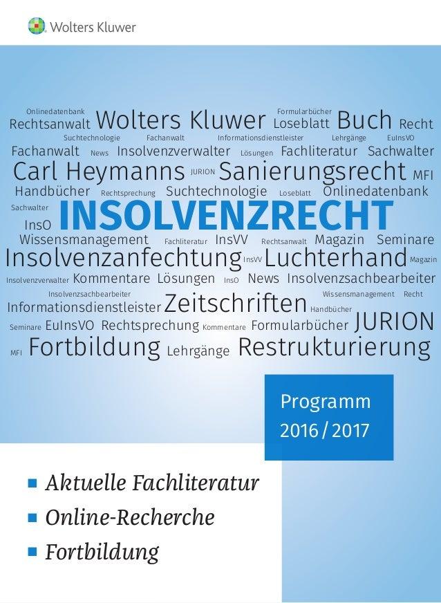 nAktuelle Fachliteratur nOnline-Recherche nFortbildung Programm 2016/2017 INSOLVENZRECHTInsVV InsVV Loseblatt Loseblatt...