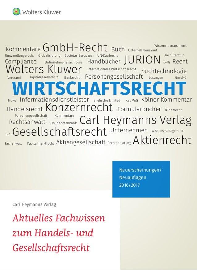 Carl Heymanns Verlag Aktuelles Fachwissen zum Handels- und Gesellschaftsrecht Neuerscheinungen/ Neuauflagen 2016/2017 WIRT...