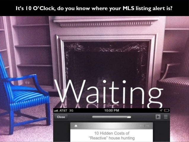 It's 10 O'Clock, do you know where your MLS listing alert is?