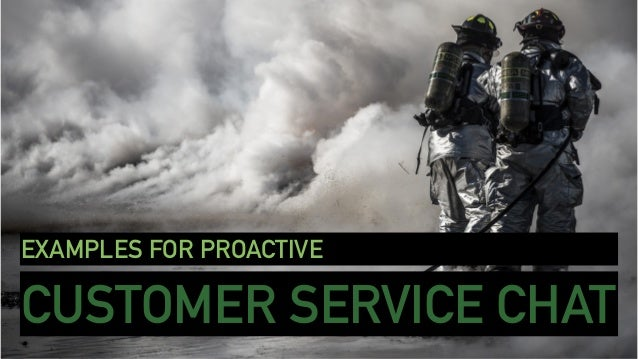 CUSTOMER SERVICE CHAT EXAMPLES FOR PROACTIVE
