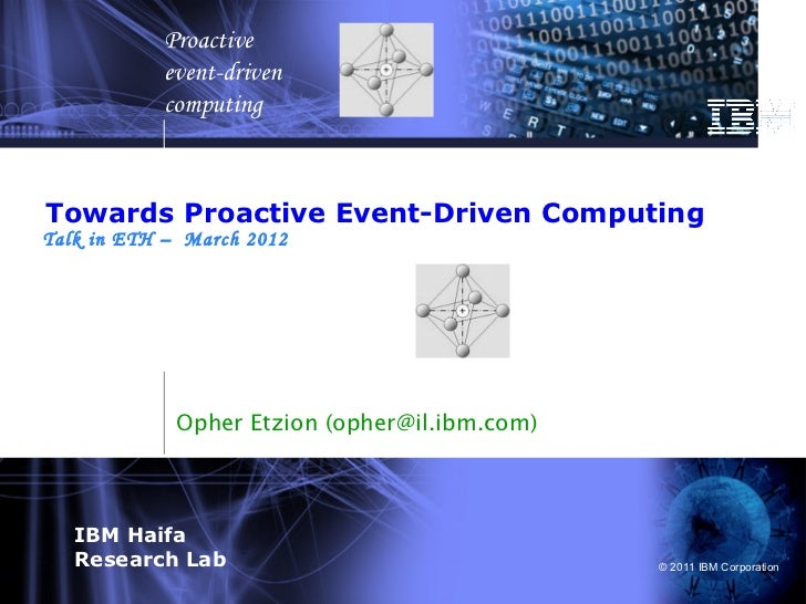 Proactive           event-driven           computingTowards Proactive Event-Driven ComputingTalk in ETH – March 2012      ...
