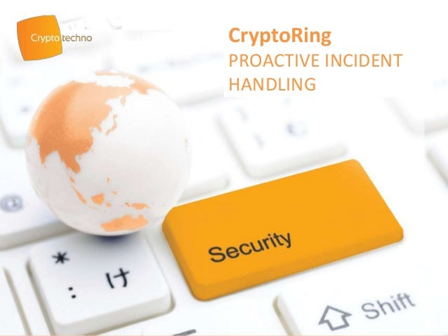 CryptoRingPROACTIVE INCIDENTHANDLING