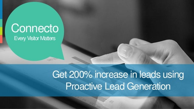 Connecto EveryVisitorMatters Get 200% increase in leads using Proactive Lead Generation