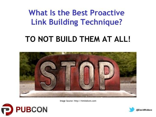 Proactive Link Campaign Tactics - PubCon Vegas 2013 Slide 2