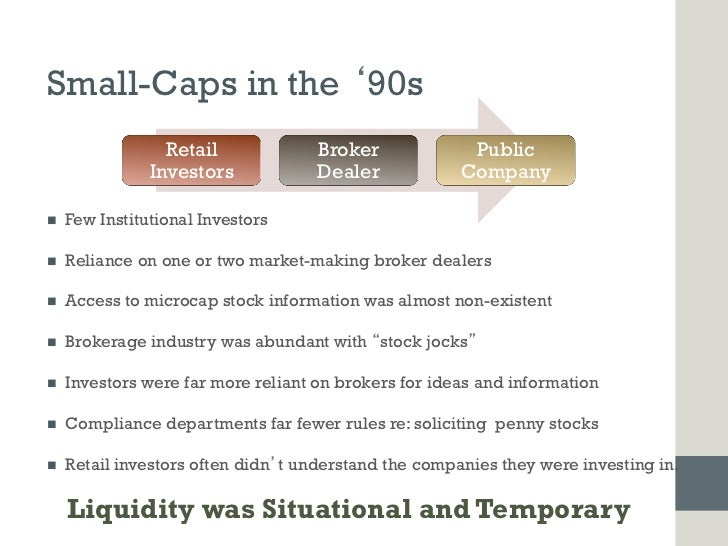 Small-Caps in the 90s                   Retail             Broker             Public                 Investors            ...