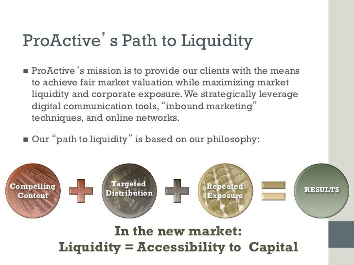 ProActive s Path to Liquidity  n   ProActive s mission is to provide our clients with the means        to achieve fair m...