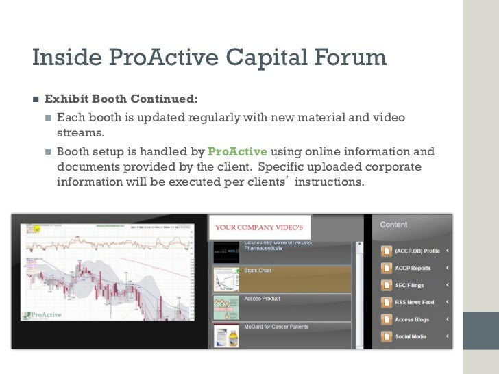 Inside ProActive Capital Forumn   Exhibit Booth Continued:      n Each booth is updated regularly with new material an...