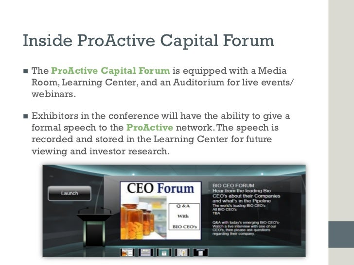 Inside ProActive Capital Forumn   The ProActive Capital Forum is equipped with a Media      Room, Learning Center, and a...