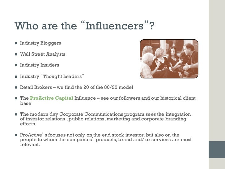 Who are the Influencers ?n   Industry Bloggersn   Wall Street Analystsn   Industry Insidersn   Industry Thought Le...