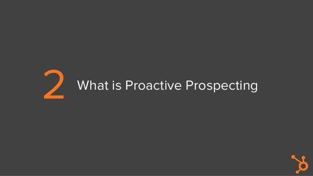 2 What is Proactive Prospecting