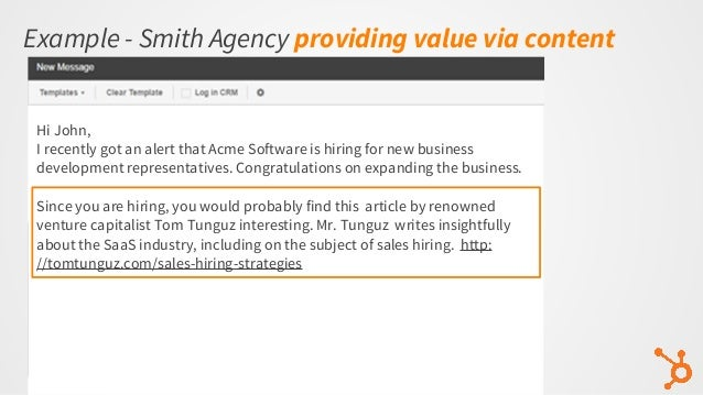 Example - Smith Agency providing value via content Hi John, I recently got an alert that Acme Software is hiring for new b...