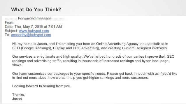 What Do You Think? Hi, my name is Jason, and I'm emailing you from an Online Advertising Agency that specializes in SEO (G...