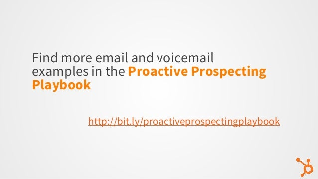 Find more email and voicemail examples in the Proactive Prospecting Playbook http://bit.ly/proactiveprospectingplaybook