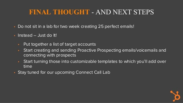 FINAL THOUGHT - AND NEXT STEPS • Do not sit in a lab for two week creating 25 perfect emails! • Instead – Just do It! • Pu...
