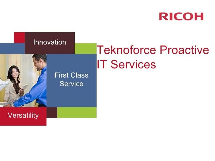 Teknoforce Proactive IT Services Versatility First Class Service Innovation