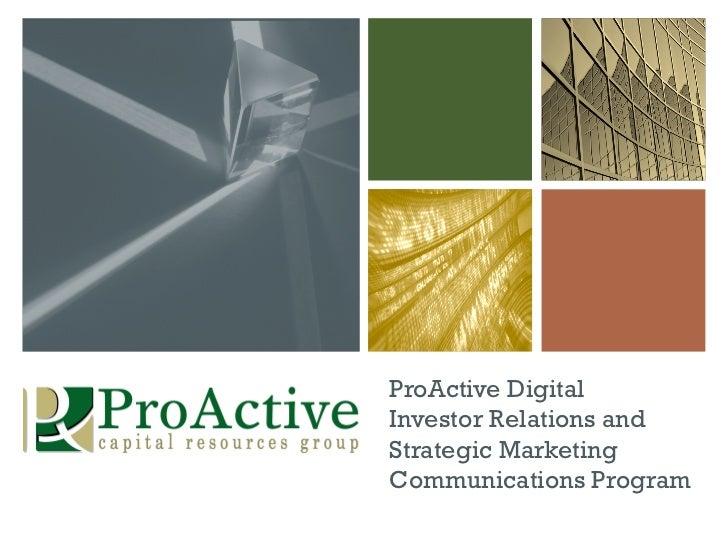 ProActive DigitalInvestor Relations andStrategic MarketingCommunications Program