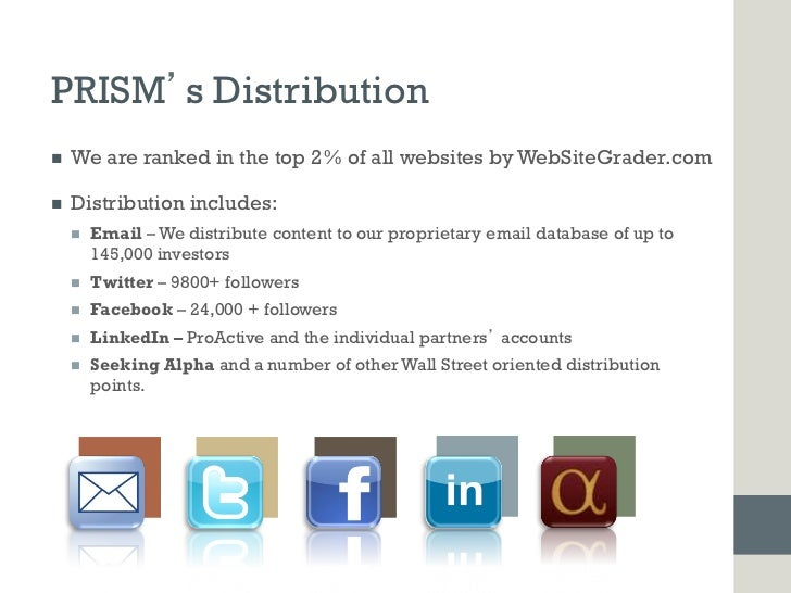 PRISM s Distributionn   We are ranked in the top 2% of all websites by WebSiteGrader.comn   Distribution includes:    ...