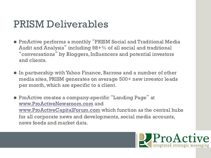 PRISM Deliverablesn   ProActive performs a monthly PRISM Social and Traditional Media      Audit and Analysis including ...