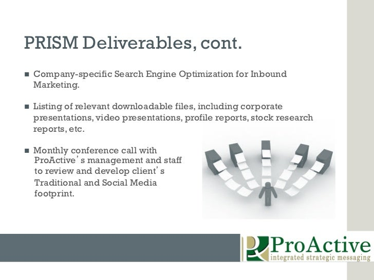 PRISM Deliverables, cont.n   Company-specific Search Engine Optimization for Inbound      Marketing.n   Listing of rel...