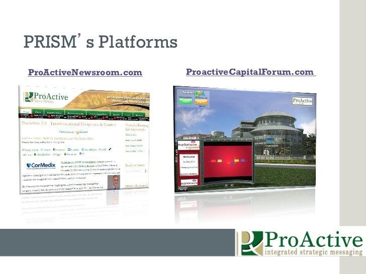 PRISM s PlatformsProActiveNewsroom.com   ProactiveCapitalForum.com