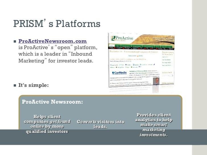 PRISM s Platformsn   ProActiveNewsroom.com      is ProActive s open platform,      which is a leader in Inbound      Mar...