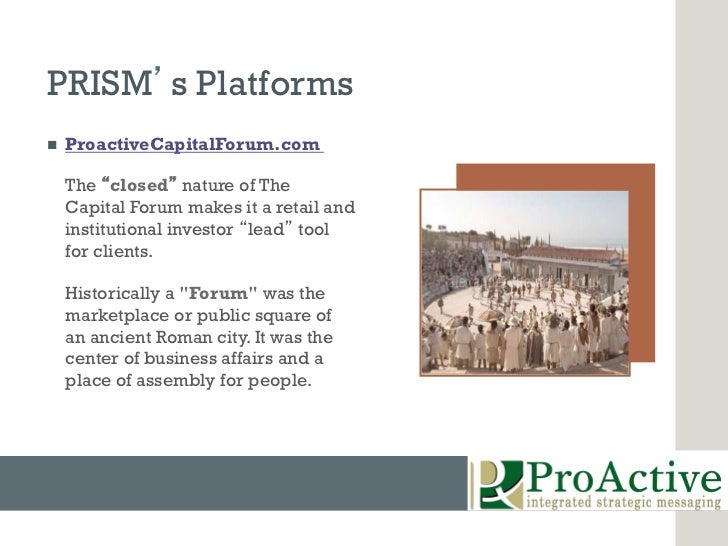 PRISM s Platformsn   ProactiveCapitalForum.com      The closed nature of The      Capital Forum makes it a retail and   ...