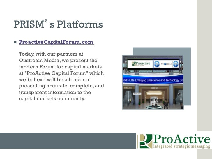PRISM s Platformsn   ProactiveCapitalForum.com      Today, with our partners at      Onstream Media, we present the     ...