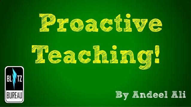 ProactiveTeaching!By Andeel Ali