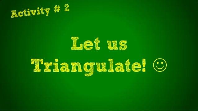 Let usTriangulate!
