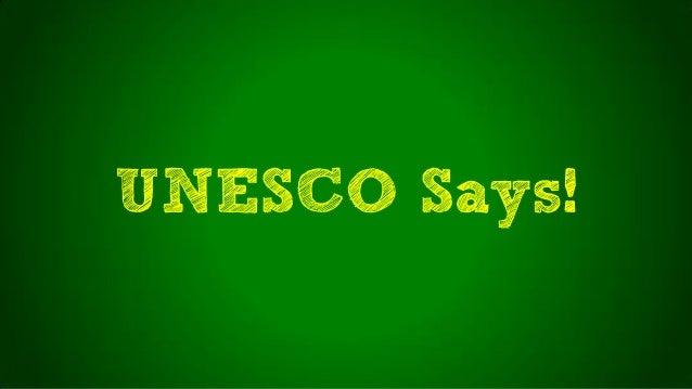 UNESCO Says!