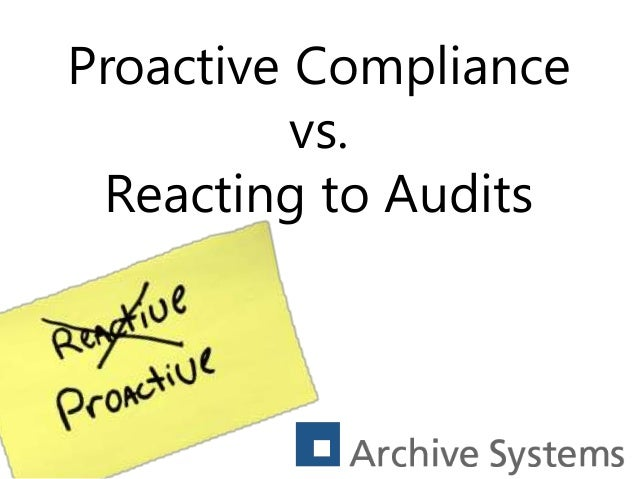 Proactive Compliance vs. Reacting to Audits